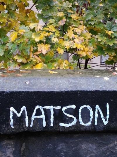 """Chewing gum graffiti reading """"Matson"""""""