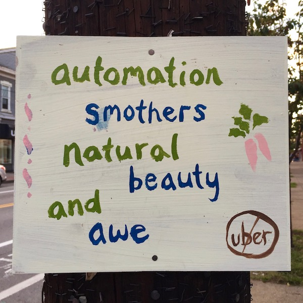 """Handmade sign reading """"Automation smothers natural beauty and awe"""", Pittsburgh, PA"""
