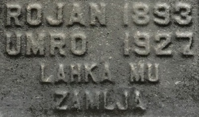 "detail from headstone reading ""Rojan 1893 - Umro 1927 - Lahka mu zamlja"", Loretto Cemetery, Pittsburgh, PA"