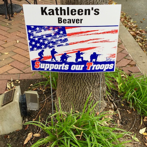 """yard sign reading """"Kathleen's Beaver Supports our Troops"""", Beaver, PA"""