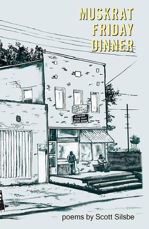 "book cover for ""Muskrat Friday Dinner"" by Scott Silsbe"