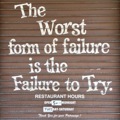 """metal window cover painted with message """"The worst form of failure is the failure to try."""", Bloomfield Bridge Tavern, Pittsburgh, PA"""