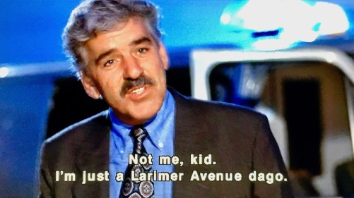 "movie still from ""Striking Distance"" with character Nick Detillo's line ""Not me, kid. I'm just a Larimer Avenue dago."""