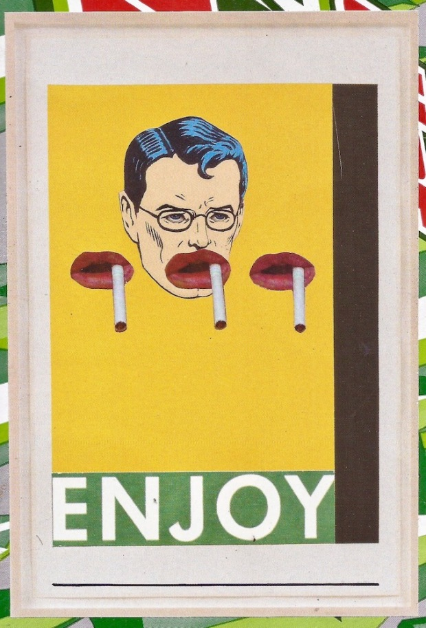 paper collage by artist Mark 347 including three disembodie mouths, each with a cigarette, and the word ENJOY